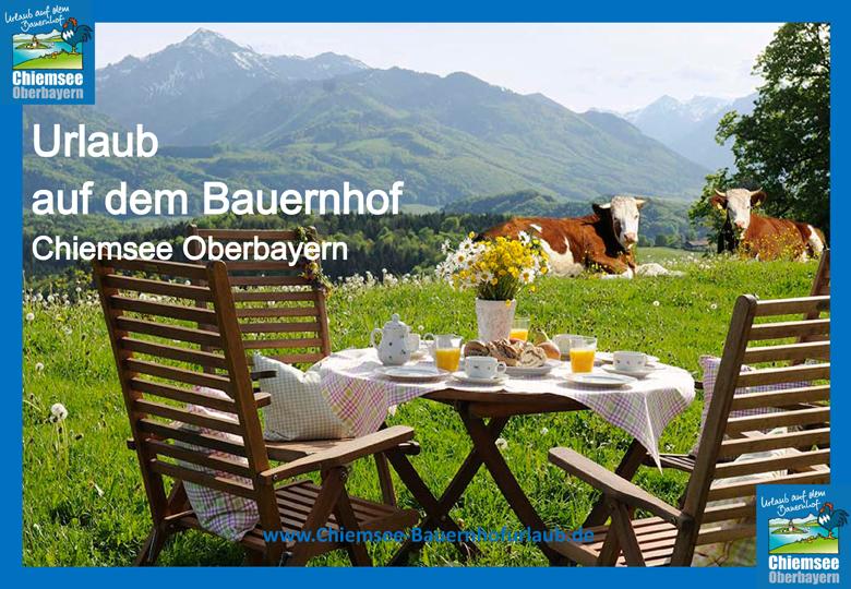 Urlaub auf dem Bauernhof Chiemsee Oberbayern