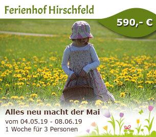 Alles neu macht der Mai - Ferienbauernhof Hirschfeld