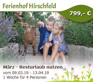 März - Resturlaub vom alten Jahr nutzen - Ferienbauernhof Hirschfeld