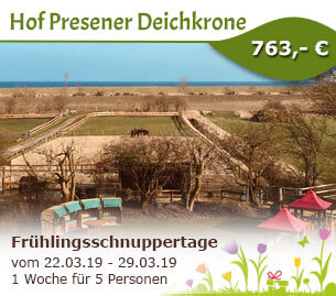 Frühlingsschnuppertage - Hof Presener Deichkrone