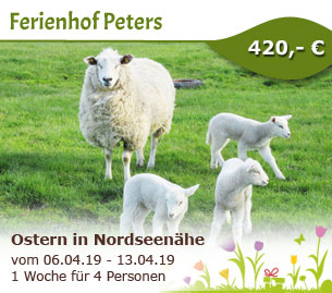 Ostern in Nordseenähe - Ferienhof Peters