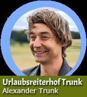 Alexander Trunk - Urlaubsreiterhof Trunk